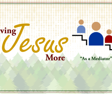 Loving-Jesus-More-As-A-Mediator