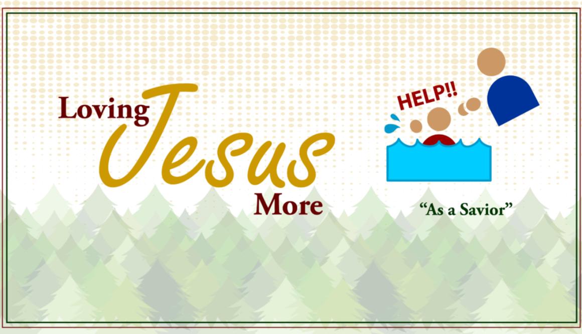 Loving-Jesus-More-As-A-Savior